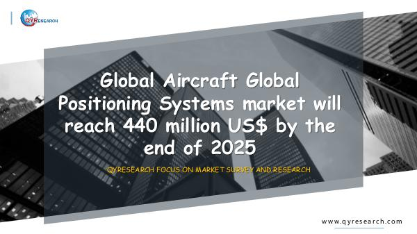 QYR Market Research Global Aircraft Global Positioning Systems market