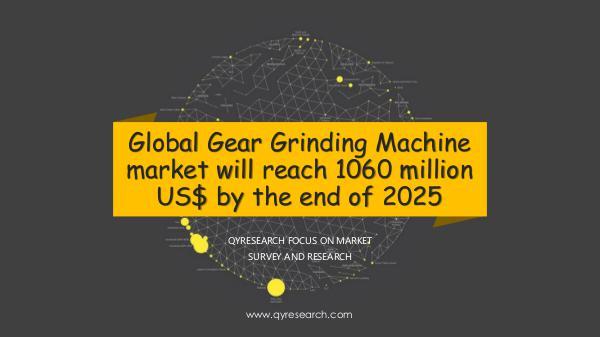 QYR Market Research Global Gear Grinding Machine market research