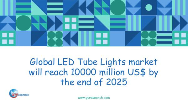 QYR Market Research Global LED Tube Lights market research