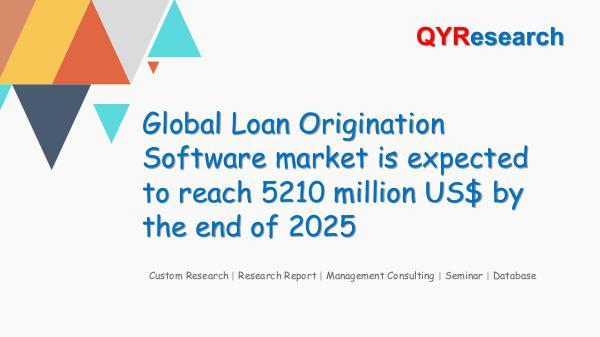 QYR Market Research Global Loan Origination Software market research