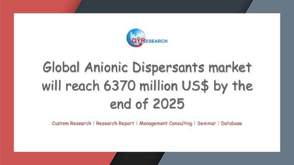 QYR Market Research Global Anionic Dispersants market research