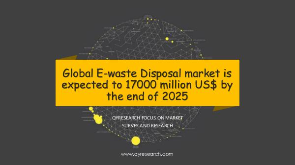 QYR Market Research Global E-waste Disposal market research