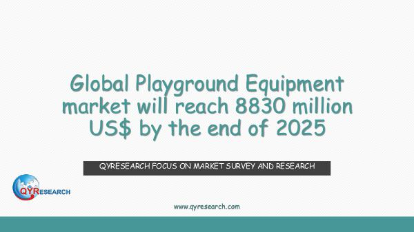 QYR Market Research Global Playground Equipment market research