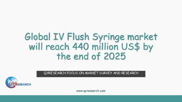 QYR Market Research Global IV Flush Syringe market research