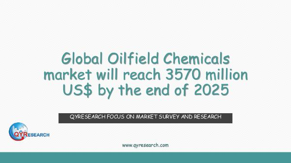 QYR Market Research Global Oilfield Chemicals market research