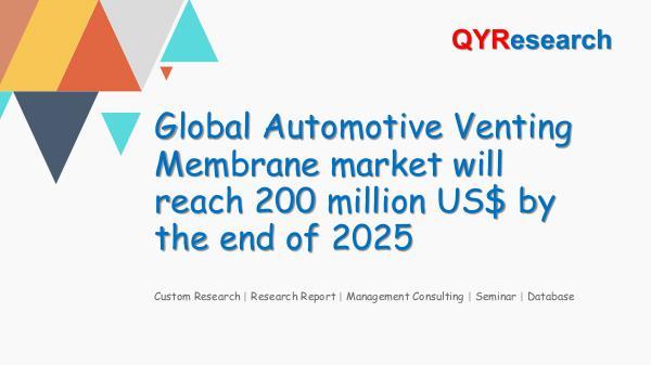 QYR Market Research Global Automotive Venting Membrane market