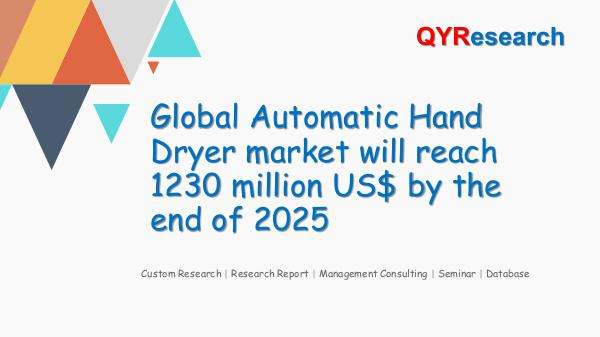 QYR Market Research Global Automatic Hand Dryer market research