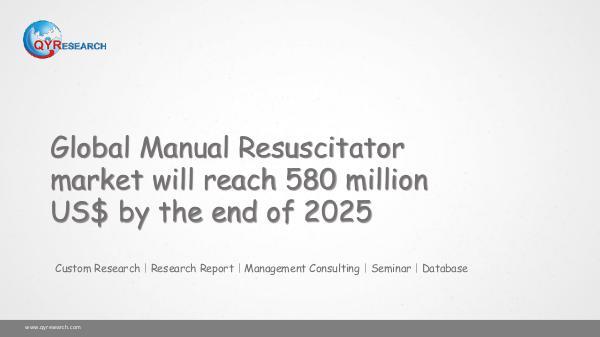 QYR Market Research Global Manual Resuscitator market research