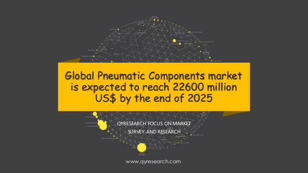 QYR Market Research Global Pneumatic Components market research