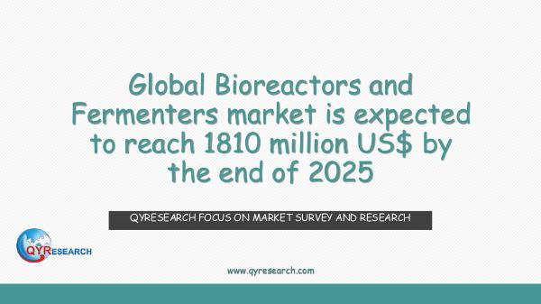 QYR Market Research Global Bioreactors and Fermenters market research