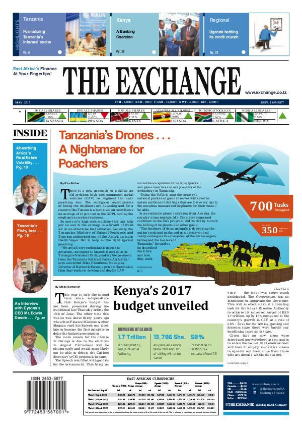 The Exchange - East Africa's Source for Financial News The Exchange MAY 2017 - FINAL (1)