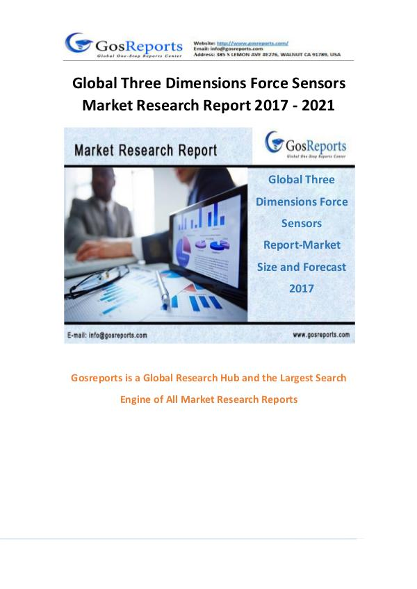 Gosreports New Study Report of Three Dimensions Force Sensors Market Gosreports New Market Research on Three Dimensions
