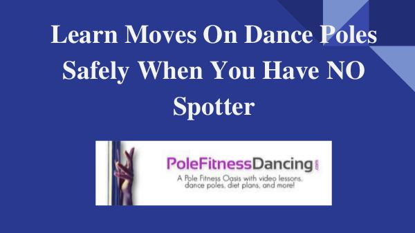 Learn How To Do Pole Dancing Moves Safely At Home On A Dance Pole Learn Pole Moves On Dance Poles Safely When You Ha