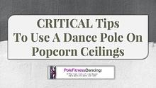 CRITICAL Tips To Use A Dance Pole On Popcorn Ceilings