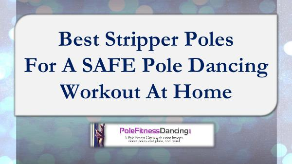 Best Stripper Poles For A SAFE Pole Dancing Workout At Home Best Stripper Poles For A SAFE Pole Dancing Workou
