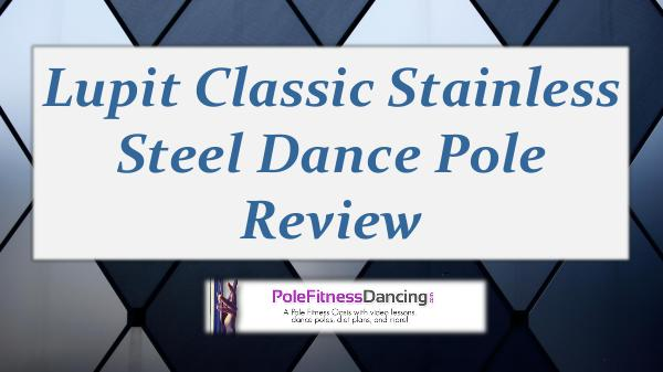 Lupit Classic Stainless Steel Dance Pole Review Lupit Classic Stainless Steel Dance Pole Review