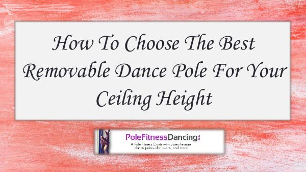 How To Choose The Best Removable Dance Pole For Your Ceiling Height How To Choose The Best Removable Dance Pole For Yo