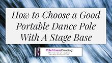 How to Choose a Good freestanding Portable Dance Pole With A Stage Ba