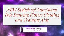 NEW Stylish yet Functional Pole Dancing Fitness Clothing and Training
