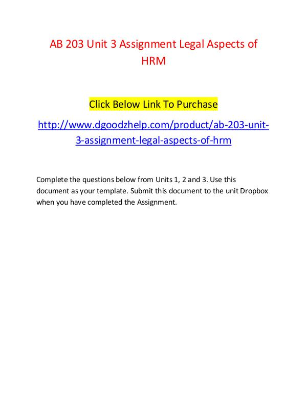 AB 203 Unit 3 Assignment Legal Aspects of HRM-Dgoodzhelp.com AB 203 Unit 3 Assignment Legal Aspects of HRM-Dgoo