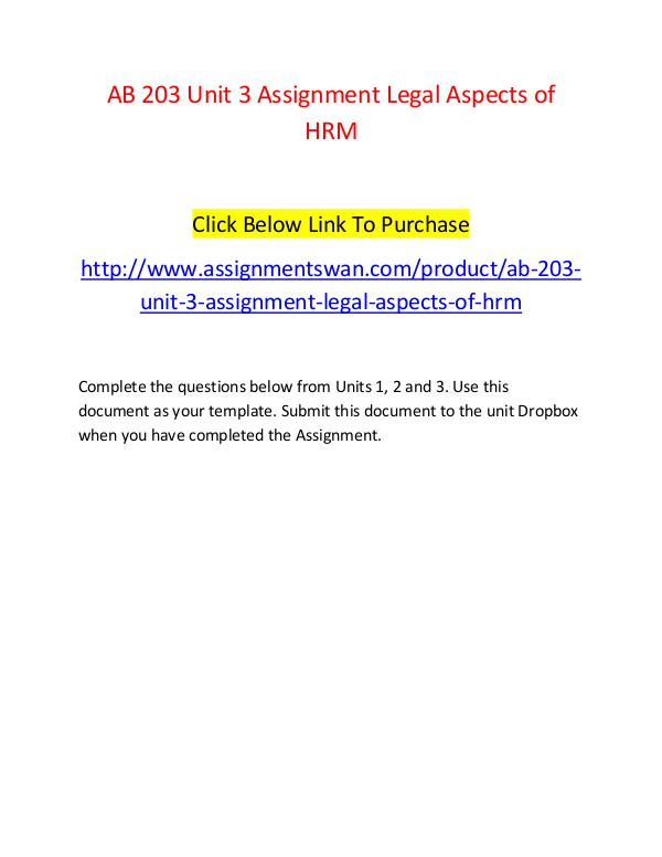 AB 203 Unit 3 Assignment Legal Aspects of HRM-Assignmentswan.com AB 203 Unit 3 Assignment Legal Aspects of HRM-Assi