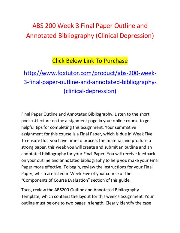 ABS 200 Week 3 Final Paper Outline and Annotated Bibliography (Clinic ABS 200 Week 3 Final Paper Outline and Annotated B