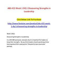 ABS 415 Week 1 DQ 1 Discovering Strengths in Leadership