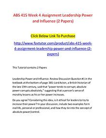 ABS 415 Week 4 Assignment Leadership Power and Influence (2 Papers)