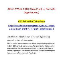 ABS 417 Week 2 DQ 2 ( Non-Profit vs. For-Profit Organizations )