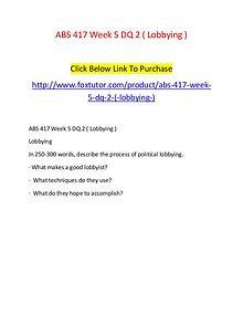 ABS 417 Week 5 DQ 2 ( Lobbying )