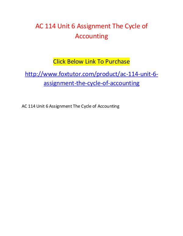 AC 114 Unit 6 Assignment The Cycle of Accounting AC 114 Unit 6 Assignment The Cycle of Accounting