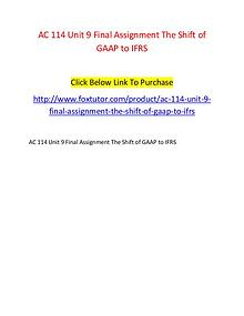 AC 114 Unit 9 Final Assignment The Shift of GAAP to IFRS