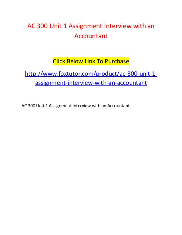 AC 300 Unit 1 Assignment Interview with an Accountant AC 300 Unit 1 Assignment Interview with an Account