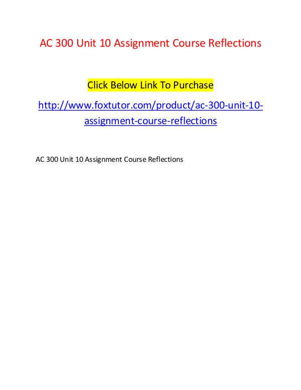 AC 300 Unit 10 Assignment Course Reflections AC 300 Unit 10 Assignment Course Reflections