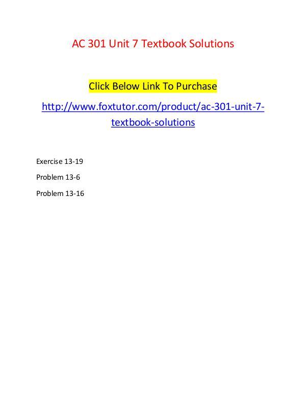 AC 301 Unit 7 Textbook Solutions AC 301 Unit 7 Textbook Solutions