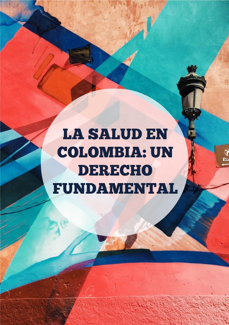 La Salud en Colombia: Un Derecho Fundamental Derecho Fundamental