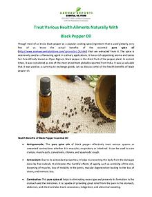 Treat Various Health Ailments Naturally With Black Pepper Oil