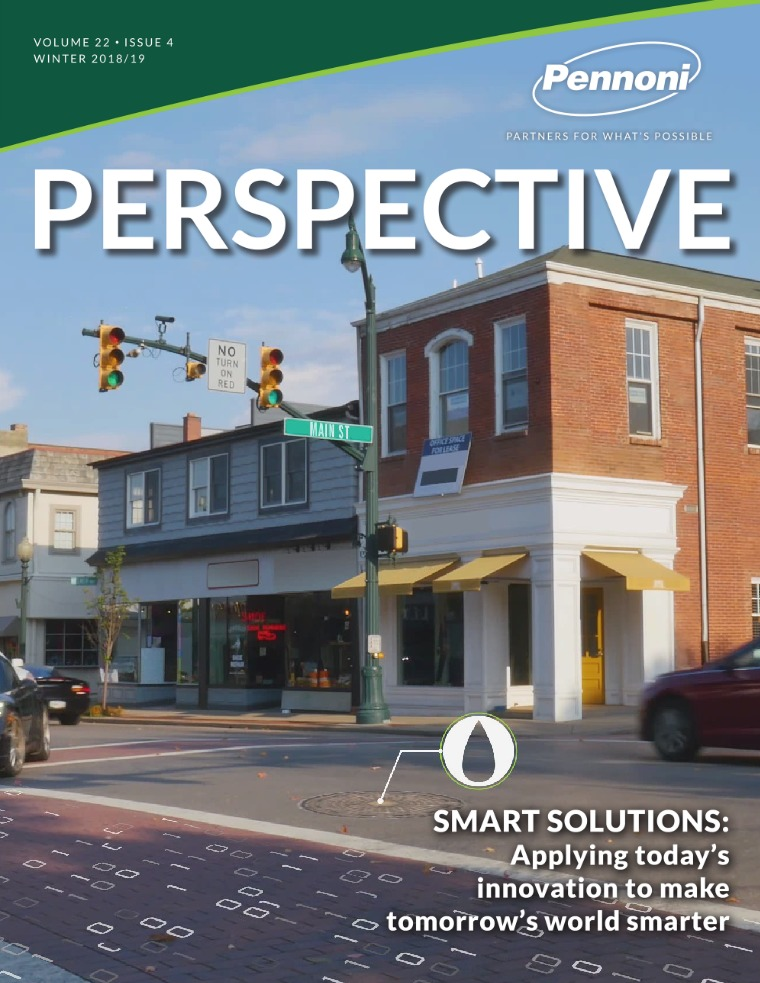 Pennoni Perspective Volume 22 • Issue 4 • Winter 2018/19