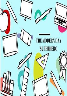 The Modern Day Superhero