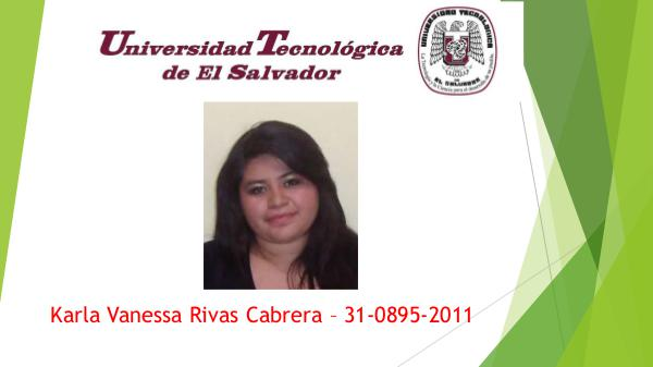 Karla Rivas- 31-0895-2011 Karla Vanessa Rivas Cabrera – 31-0895-2011