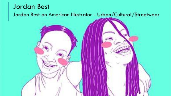 Jordan Best an American illustrator - Urban/Cultural/Streetwear Jordan Best