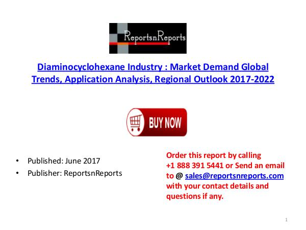 Global Diaminocyclohexane Industry 2017-2022 Growth, Trends and Size Diaminocyclohexane PDF DOC 1..( 9 JUNE)
