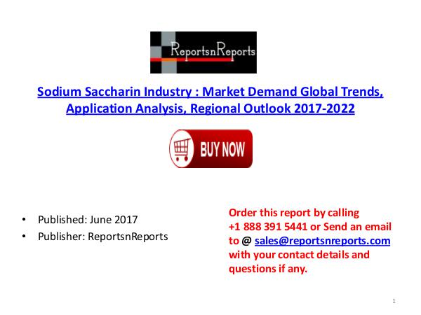 Global Sodium Saccharin Industry 2017-2022 Growth, Trends and Size Re Sodium Saccharin PDF  DOC 2.( 9 JUNE)