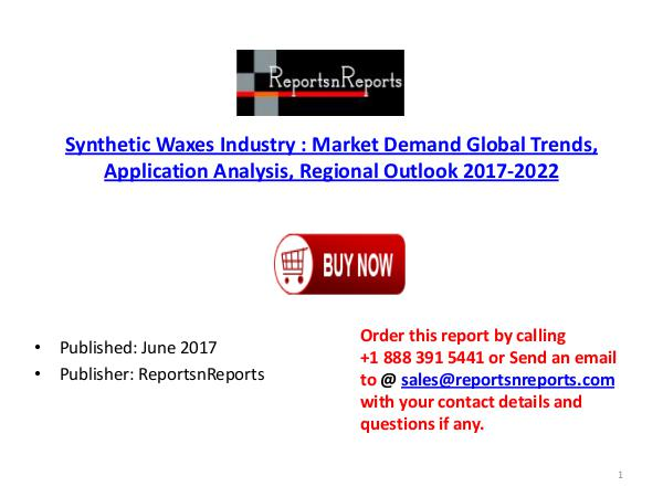 Global Synthetic Waxes Industry 2017-2022 Growth, Trends and Size Res Synthetic Waxes PDF  DOC 1..( 12  JUNE)