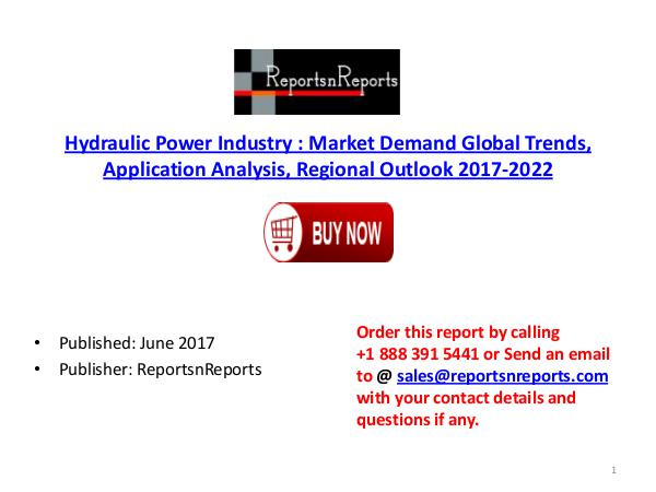 Hydraulic Power Industry Global Market Trends, Share, Size and 2022 F Hydraulic Power PDF DOC 3 ( 14 JUNE)