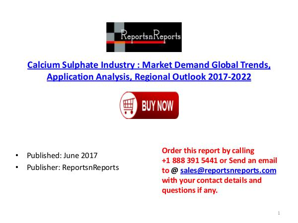 Calcium Sulphate Industry Global Market Trends, Share, Size and 2022 Calcium Sulphate PDF DOC 6 ( 15 JUNE)