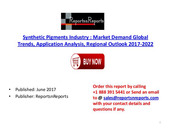 Global Synthetic Pigments Market 2017-2022 Growth, Trends and Demands Synthetic Pigments PDF DOC 4..( 19  JUNE)