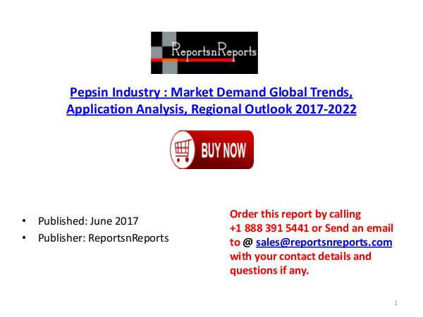 Pepsin Industry Global Market Trends, Share, Size and 2022 Forecast R Pepsin  PDF DOC 1.( 21 JUNE)