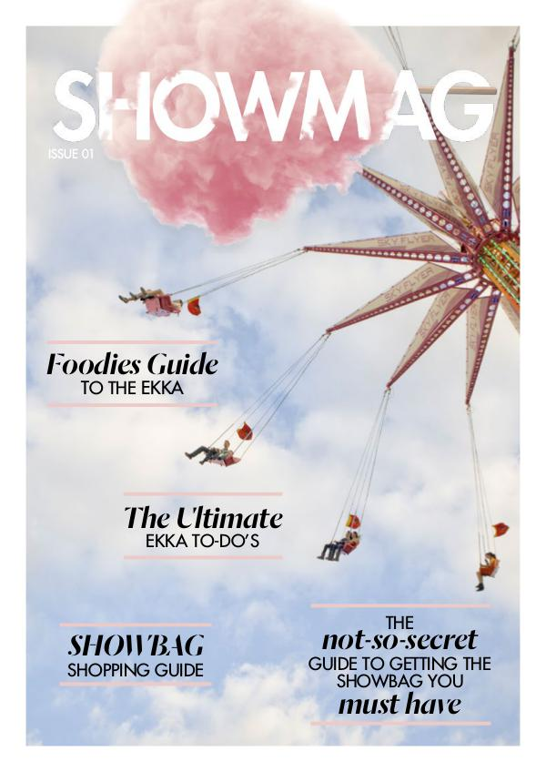 Ekka ShowMAG - brought to you by Chicane Showbags ISSUE 1