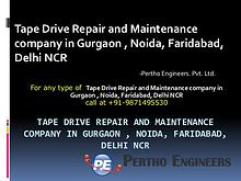 Tape Drive Repair and Maintenance company in Gurgaon , Noida